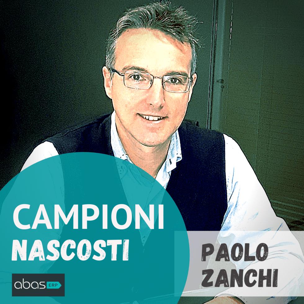 CAMPIONI NASCOSTI   ERP – Episodio 3: Paolo Zanchi, l'ordine abbatte il tempo e i costi