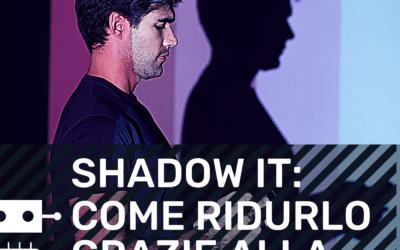 E4 – Shadow IT: come ridurlo con l'automazione