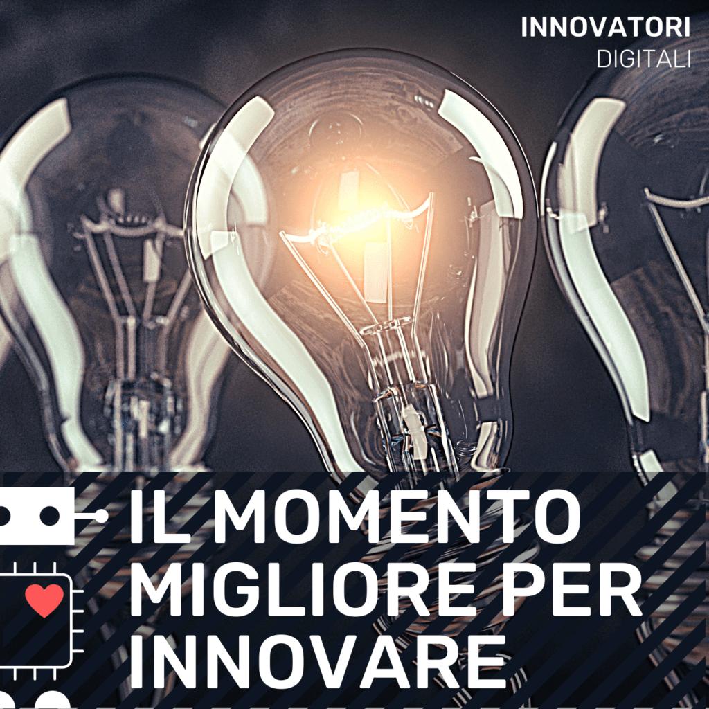 INNOVATORI DIGITALI   E4 – Il momento giusto per sfruttare l'innovazione