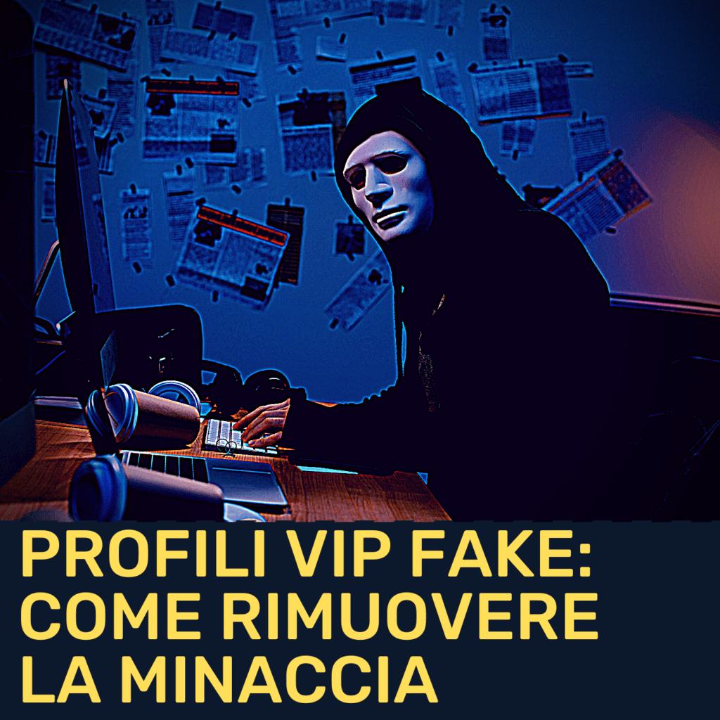 INTSIGHTS – Profili fake dei VIP: una soluzione per rimuoverli