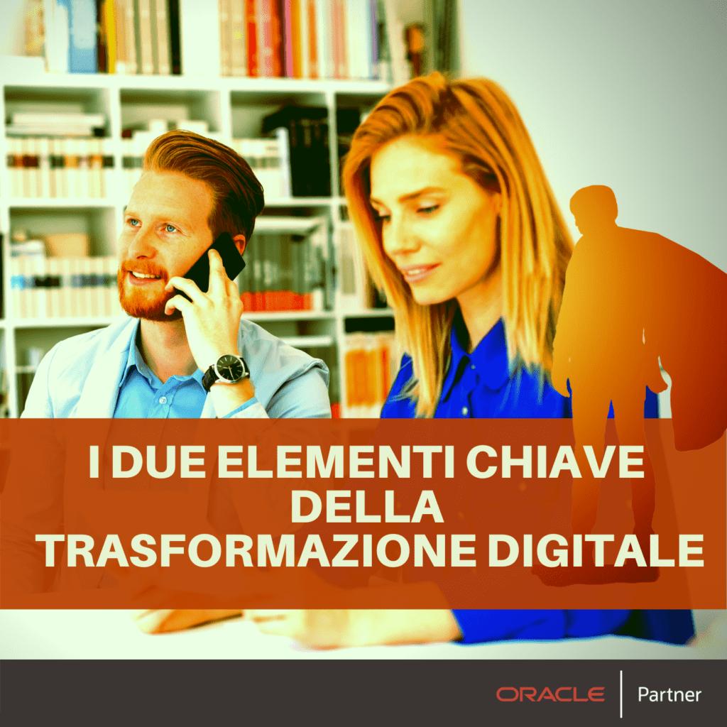 DIGITAL TRANSFORMERS | EP. 4 – I due elementi chiave della Digital Transformation