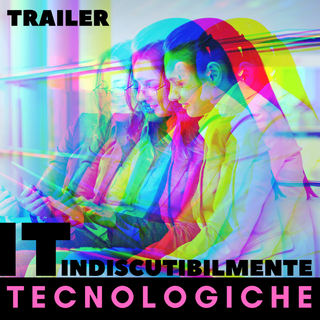 IT – Indiscutibilmente Tecnologiche | TRAILER