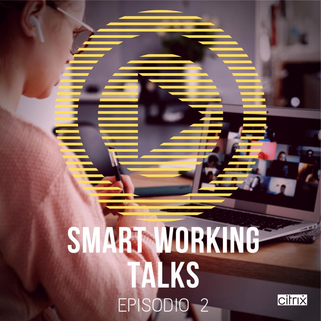 SMART WORKING TALKS | Ep. 2 – La DAD è un modo primordiale di usare la tecnologia