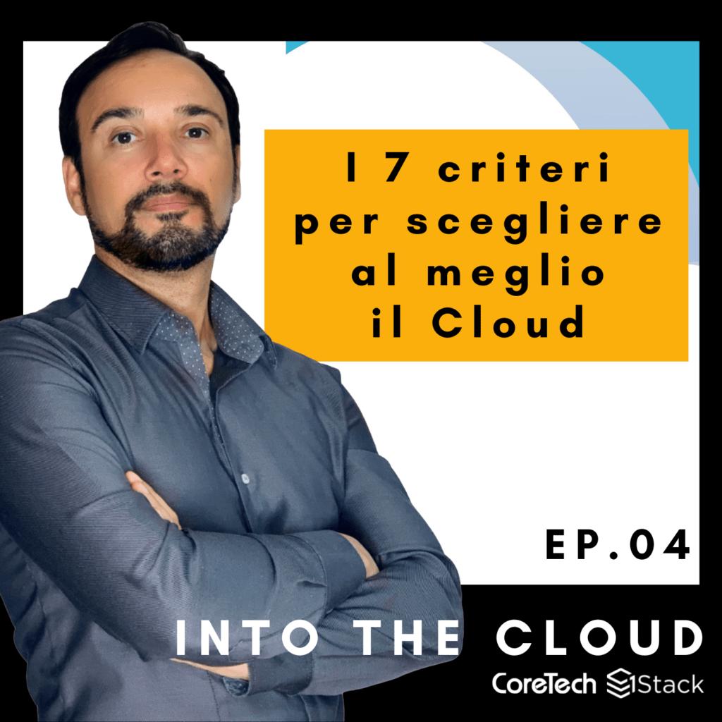 INTO THE CLOUD | Ep. 4 – I 7 criteri per scegliere al meglio il cloud