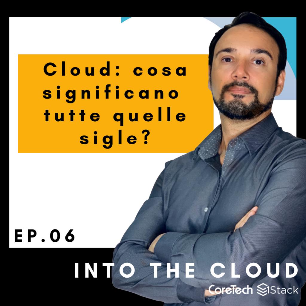 INTO THE CLOUD | Ep. 6 – Le parole del Cloud: cosa significano tutte quelle sigle?